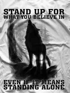 If you say what you think you will die as a lone wolf. - If you say what you think you will die as a lone wolf. Like me today … – noticed – - Wisdom Quotes, True Quotes, Best Quotes, Motivational Quotes, Inspirational Quotes, Wolf Qoutes, Lone Wolf Quotes, Warrior Quotes, Wolf Pictures