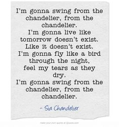 Im gonna swing from the chandelier im gonna live like tomorrow im gonna swing from the chandelier im gonna live like tomorrow doesnt exist sia chandelier lyrics pinterest swings chandeliers and songs aloadofball Images
