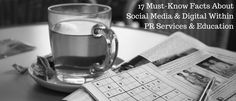 17 Must-Know Facts About Social Media & Digital Within PR Services & Education