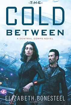 The Cold Between: A Central Corps Novel by Elizabeth Bonesteel http://www.amazon.com/dp/0062413651/ref=cm_sw_r_pi_dp_Stz9wb1QE0WGV