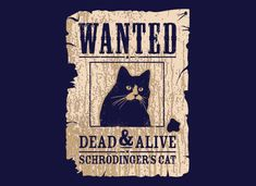Schrodinger's Cat Wanted Dead & Alive!