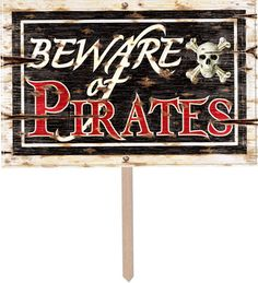 """Beware of Pirates 3-D Yard Sign - 45.7cm Code: DYSPI 30.5cm x 45.7cm (12"""" x 18"""") pirate design 3-D yard sign. Great for decorating the garden for any pirate themed event"""