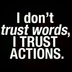 Action matters.