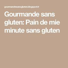 Gourmande sans gluten: Pain de mie minute sans gluten