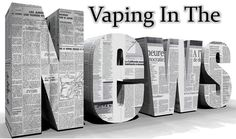 Vaping In The News - January 27th, 2018