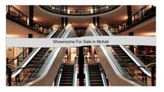 Mohaliflats are giving you the best option for your showroom for sale in Mohali.