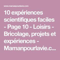 10 expériences scientifiques faciles - Page 10 - Loisirs - Bricolage, projets et expériences - Mamanpourlavie.com