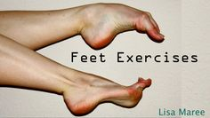 Ballet Feet Exercises - Note: be sure to pull up in your core when you do the demi-point rises :-)