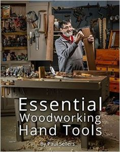 Essential Woodworking Hand Tools: Paul Sellers: 9780993442308: Amazon.com: Books