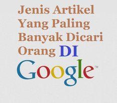 Artikel Yang Paling Banyak Dicari Orang Di Google