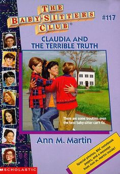 #117 Claudia and the Terrible Truth -Claudia suspects her new charges father abuses them. What should Claudia do?