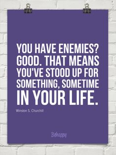 You have enemies?  good.