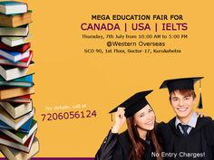 Mega Education Fair for #USA, #Canada and #IELTS in #Kurukshetra. Come and meet the industry experts at the event. Schedule: Thursday, 7th July from 10 am to 5 pm. At Western Overseas, SCO 90, 1st Floor, Sector-17, Kurukshetra. For details, call at 7206056124. No entry charges.