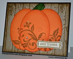 Stampin' Up! ... handmade Thanksgiving card ...  Pretty Pumpkin  by Trude Thoman ... three chubby ovals form a pumpkin to fill the card ... like the flowery flourishes stamped on the pumpkin ... wood grain stamped background panel ... luv it! Diy Cards, Your Cards, Cute Cards, Autumn Cards, Winter Cards, Holiday Cards, Christmas Cards, Halloween Cards, Halloween Ideas