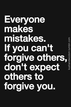 My opinion on forgiveness is a bit strange...I don't ask for it nor do I feel like I am deemed someone who can give it to someone else.  i just get over it & move passed...If I can't, I just don't go around that person anymore.