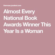 Almost Every National Book Awards Winner This Year Is a Woman