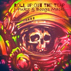 Roll Up Out The Trap By J-Pukz @dirty4gangsta Feat. Boogs Mack @ Affilliatemusic Beat By @quazmo by Dirty Four Gangsters on SoundCloud