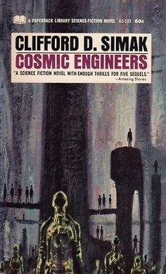 Cosmic Engineers (1950) by Clifford D. Simak. 1969 cover.