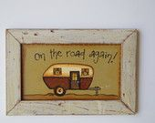 Distressed Frame Camping Sign ~ Vintage Camper Wall Decor ~ Hand Painted Camper Sign In Distressed White Frame ~ On The Road Again - pinned by pin4etsy.com
