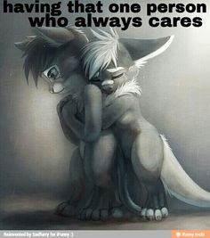 Always have that one someone <3 im always there for friends if they need it as well