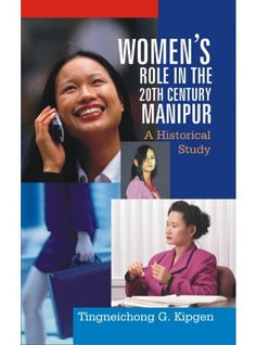 Women's Role In the 20th Century, Manipur: A Historical Study