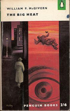 The Big Heat - Penguin book cover - Mattie Alexander - Free Book Cover Art, Book Cover Design, Book Design, Crime Fiction, Pulp Fiction, Antique Books, Vintage Books, Detective, Penguin Publishing