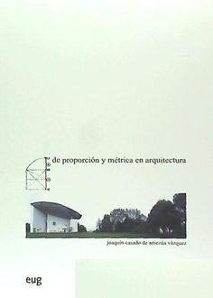 De proporción y métrica en arquitectura/ Joaquín Casado de Amezúa Vázquez; Esteban José Rivas López (ilustraciones). Signatura: 74 DEP  Na biblioteca: http://kmelot.biblioteca.udc.es/record=b1528384~S6*gag