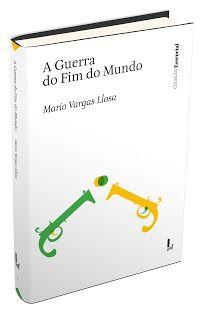 .   Dos Meus Livros: A Guerra do Fim do Mundo - Mario Vargas Llosa