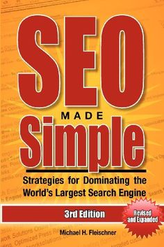 SEO MADE SIMPLE: Strategies for Dominating the World's Largest Search Engine  http://hepcatsmarketing.com/