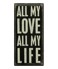 This 'All My Love' Box Sign by Primitives by Kathy is perfect! #zulilyfinds