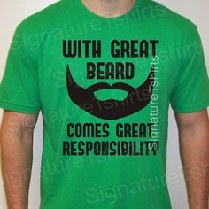 Fathers Day Gift for Dad Mens Tshirt with great beard comes great responsibility shirt Shirt by signaturetshirts, $14.95
