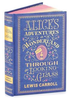 BARNES & NOBLE | Alice's Adventures in Wonderland and Through the Looking-Glass (Barnes & Noble Leatherbound Classics) by Lewis Carroll | NOOK Book (eBook), Paperback, Hardcover, Audiobook, Other Format