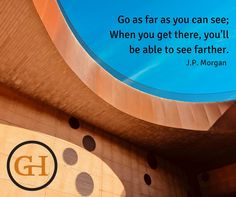 Go as far as you can see; When you get there, you'll be able to see farther. Company Core Values, Wednesday Wisdom, Canning, Home Canning, Conservation