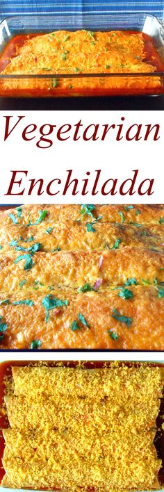 This vegetarian enchilada is very simple to make and takes only 30 minutes.