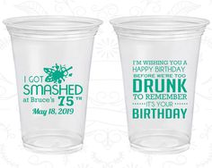 75th Birthday Soft Sided Cups, I got smashed, too drunk to remember its your birthday, Disposable Birthday Cups (20195)
