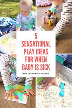 When your baby is too sick to play outside but well enough to need entertainment - here are 5 sensory play activities for sick babies!