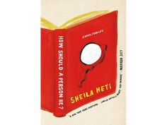 """""""Just be yourself.""""    Your mother's been telling you that since the first nerve-wracking day of eighth grade. And you've been struggling with it ever since.    So has Sheila Heti. And she tries to get to the heart of the matter in her novel, How Should a Person Be?"""