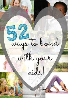 52 Things to Do With Your Kids This Year. I seriously love this!!!!