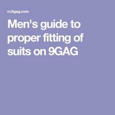 Men's guide to proper fitting of suits on 9GAG