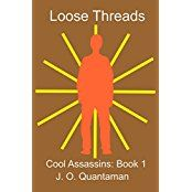 Free Kindle Book -  Loose Threads: Cool Assassins Check more at http://www.free-kindle-books-4u.com/loose-threads-cool-assassins/
