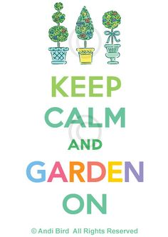 Ideas Garden Quotes Signs Keep Calm For 2019 Keep Calm Posters, Keep Calm Quotes, Love Garden, Dream Garden, Garden Whimsy, Water Garden, Keep Calm Signs, Keep Calm Carry On, Garden Quotes