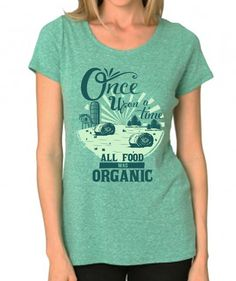 """""""Once Upon a Time All Food Was Organic"""" Women's Scoop Neck Tee 