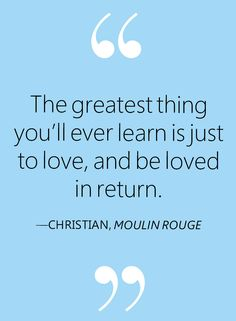Love Quote - Moulin Rouge