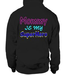 Mother   Mommy is my Super Hero