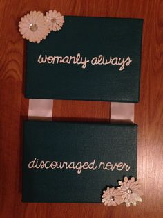 Womanly always, discouraged never. Chi Omega canvas I made for my little