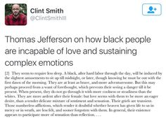 (2 of 4) Thomas Jefferson on how black people are incapable of love and sustaining complex emotions ~ @ClintSmithill