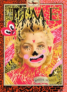 Hattie Stewart - Time Magazine - Marylin Monroe (May Doodle bombed original magazine cover. Collages, Collage Artwork, Time Magazine, Magazine Covers, Photocollage, Arte Pop, Photo Illustration, Doodle Art, Marilyn Monroe