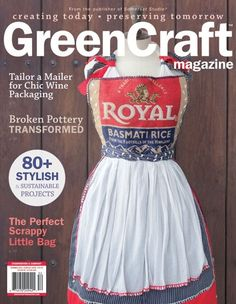 This month's GreenCraft Magazine features recycled rice sack aprons, repurposed mousetrap memo holders, and reused fabric scrap purses.