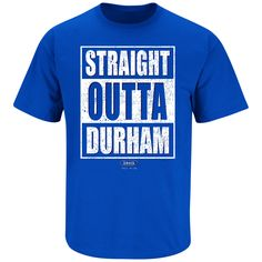 Duke Blue Devils Fans. Straight Outta Durham Royal Blue T Shirt (Sm-5X)