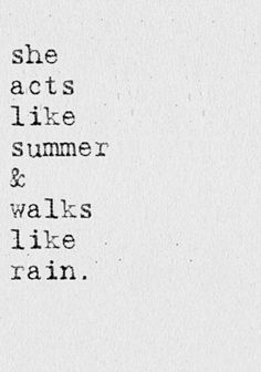 Within dark times I tried to act like summer while feeling like I was walking in the rain, cold and alone.